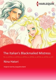 THE ITALIAN'S BLACKMAILED MISTRESS - Harlequin Comics ebook by Jacqueline Baird,NINA HATORI