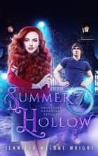 Summer Hollow: A Graveyard Guardians Prequel - Graveyard Guardians, #0 ebook by Jennifer Malone Wright