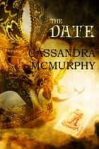 The Date ebook by Cassandra McMurphy