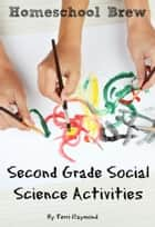 Second Grade Social Science Activities ebook by Terri Raymond