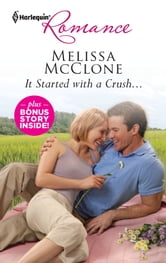 It Started with a Crush... & Win, Lose...or Wed! ebook by Melissa McClone