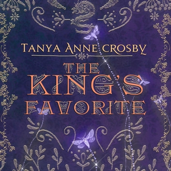 The King's Favorite audiobook by Tanya Anne Crosby