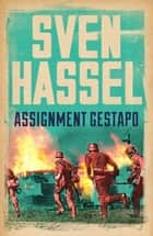 Assignment Gestapo ebook by Sven Hassel