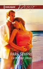 Para sempre ebook by Catherine Mann