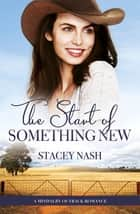 The Start Of Something New (A Mindalby Outback Romance, #5) ebook by Stacey Nash