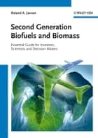 Second Generation Biofuels and Biomass ebook by Roland A. Jansen