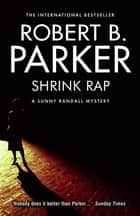Shrink Rap ebook by Robert B Parker