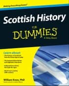 Scottish History For Dummies eBook by William Knox