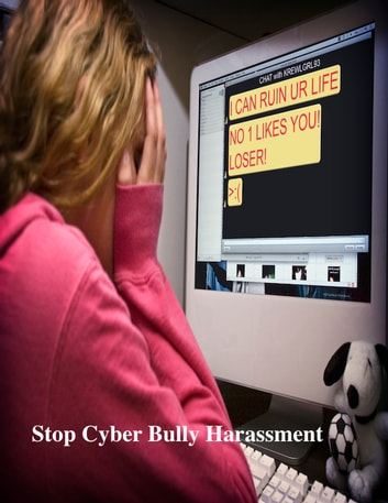 Stop Cyber Bully Harassment ebook by V.T.