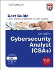 CompTIA Cybersecurity Analyst (CSA+) Cert Guide ebook by Troy McMillan