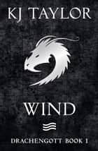 Drachengott: Wind ebook by K J Taylor