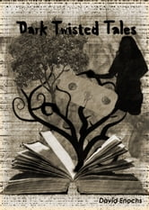 Dark Twisted Tales ebook by David Enochs