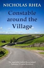 Constable Around the Village ebook by Nicholas Rhea
