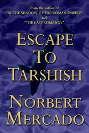 Escape To Tarshish ebook by Norbert Mercado