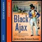 Black Ajax audiobook by George MacDonald Fraser