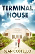 Terminal House ebook by Sean Costello