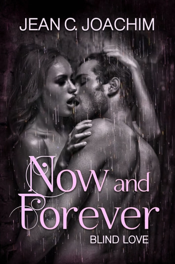 Now and Forever 3, Blind Love ebook by Jean Joachim