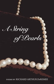 A String of Pearls ebook by Richard Arthur DeRemee, MD