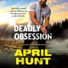Deadly Obsession audiobook by April Hunt