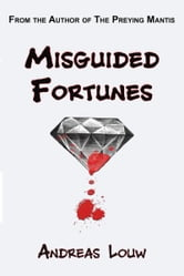 Misguided Fortunes ebook by Andreas Louw