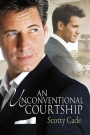 An Unconventional Courtship ebook by Scotty Cade