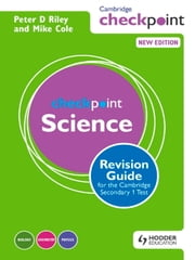 Cambridge Checkpoint Science Revision Guide for the Cambridge Secondary 1 Test ebook by Mike Cole,Peter Riley