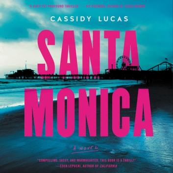 Santa Monica - A Novel audiobook by Cassidy Lucas