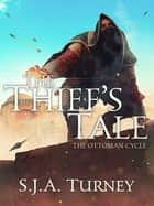 The Thief's Tale ekitaplar by S.J.A. Turney