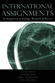 International Assignments: An Integration of Strategy, Research, and Practice ebook by Linda K. Stroh,J. Stewart Black,Mark E. Mendenhall,Hal B. Gregersen