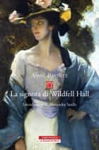 La signora di Wildfell Hall ebook by Anne Bronte, Alessandra Sarchi