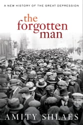 The Forgotten Man ebook by Amity Shlaes