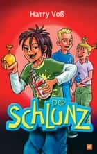 Der Schlunz ebook by Harry Voß