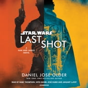 Last Shot (Star Wars) - A Han and Lando Novel audiobook by Daniel José Older