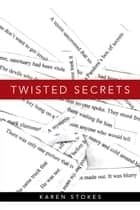 Twisted Secrets ebook by Karen Stokes