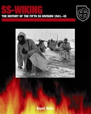 SS-Wiking - The History of the Fifth SS Division 1941–45 ebook by Rupert Butler