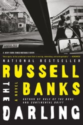 The Darling - A Novel ebook by Russell Banks
