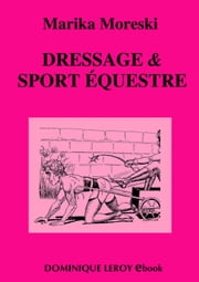 Dressage & Sport équestre ebook by Marika Moreski
