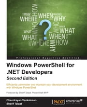 Windows PowerShell for .NET Developers - Second Edition ebook by Chendrayan Venkatesan,Sherif Talaat