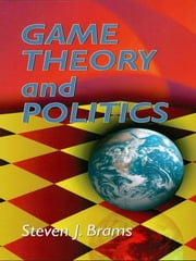 Game Theory and Politics ebook by Steven J. Brams