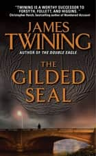 The Gilded Seal ebook by James Twining