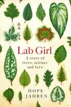 Lab Girl ebook by