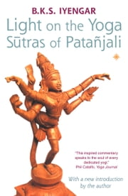 Light on the Yoga Sutras of Patanjali ebook by B. K. S. Iyengar