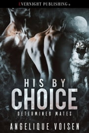 His by Choice ebook by Angelique Voisen