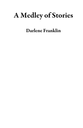 A Medley of Stories ebook by Darlene Franklin
