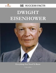 Dwight Eisenhower 141 Success Facts - Everything you need to know about Dwight Eisenhower ebook by Carlos Sellers