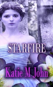 Star Fire - The Knight Trilogy, #3 ebook by Katie M John