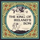 The King of Ireland's Son audiobook by Padraic Colum