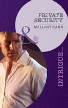 Private Security (Mills & Boon Intrigue) (The Delancey Dynasty, Book 3) ebook by Mallory Kane