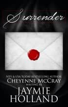 Surrender: A Box Set ebook by