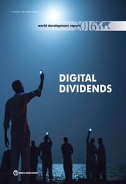 World Development Report 2016 - Digital Dividends ebook by World Bank Group